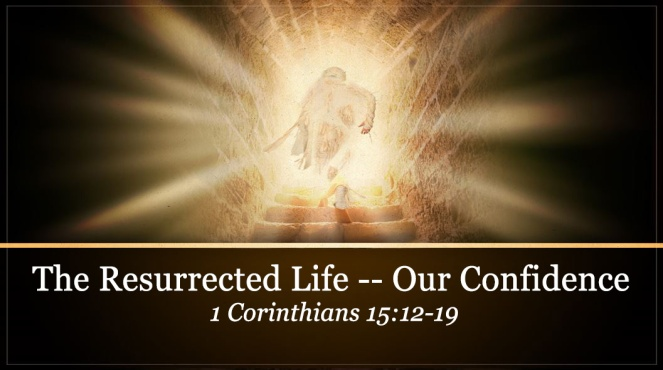 160313-am-sermon-resurrected-life-confidence16x9